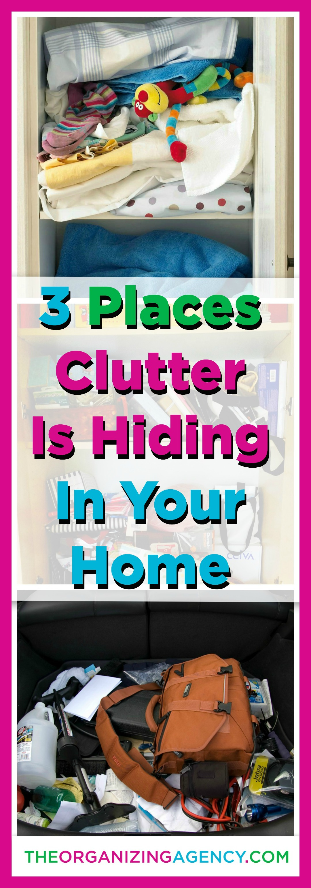 Organizing Tips 3 Places Clutter Is Hiding In Your Home