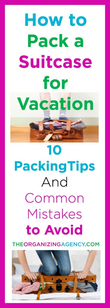 How to Pack a Suitcase for Vacation 10 Packing Tips