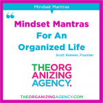 Mindset Mantras for an Organized Life